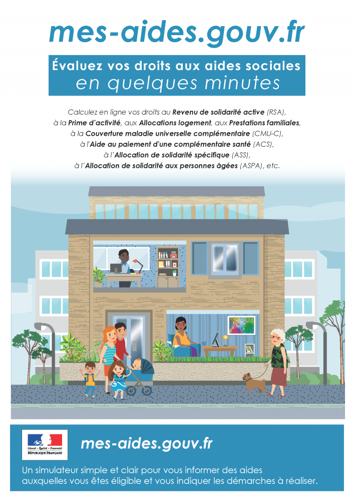 Evaluez vos droits aux aides sociales en quelques minutes sur : mes-aides.gouv.fr